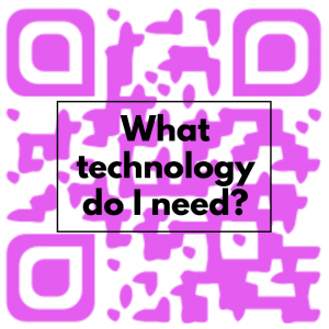 what technology do i need?