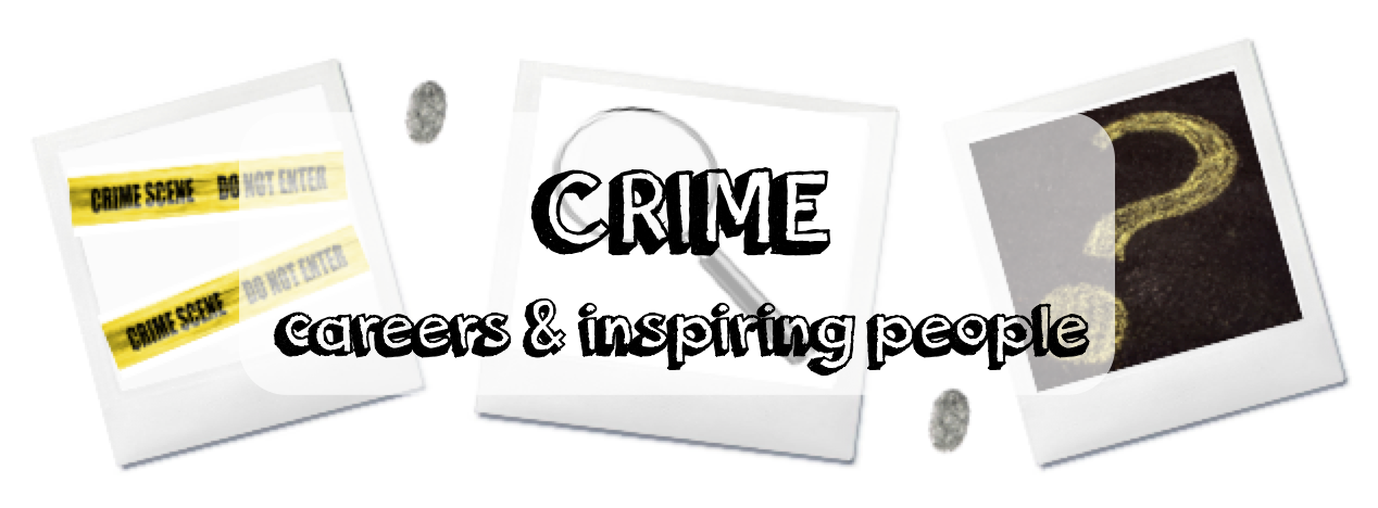 crime careers & inspiring people