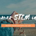 Summer STEM Ideas