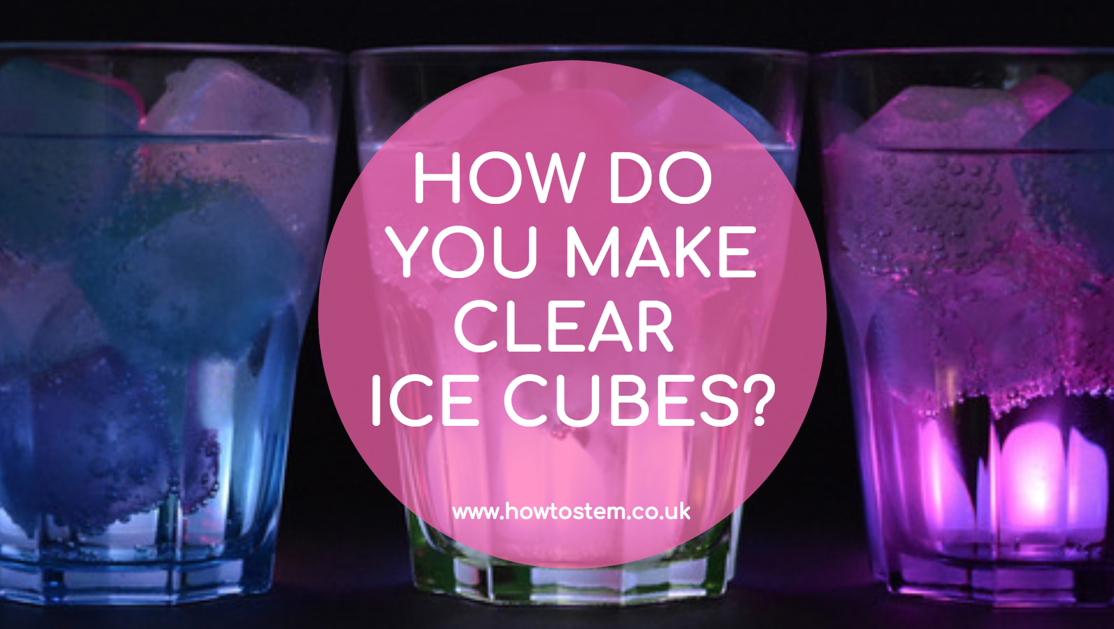 how do you make clear ice cubes